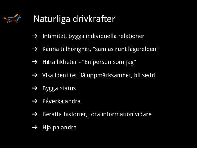 """Erik Fors-Andrée Mofe AB Naturliga drivkrafter ➔ Intimitet, bygga individuella relationer ➔ Känna tillhörighet, """"samlas ru..."""