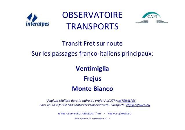 OBSERVATOIRE                  TRANSPORTS           Transit Fret sur routeSur les passages franco-italiens principaux:     ...