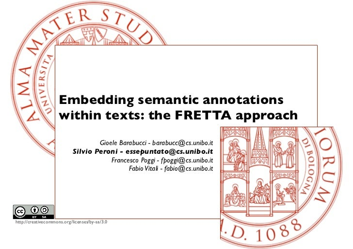 Embedding semantic annotations                     within texts: the FRETTA approach                                    Gi...