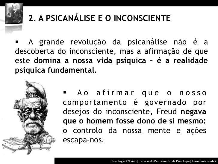 2. A PSICANÁLISE E O INCONSCIENTE§ A grande revolução da psicanálise não é adescoberta do inconsciente, mas a ...