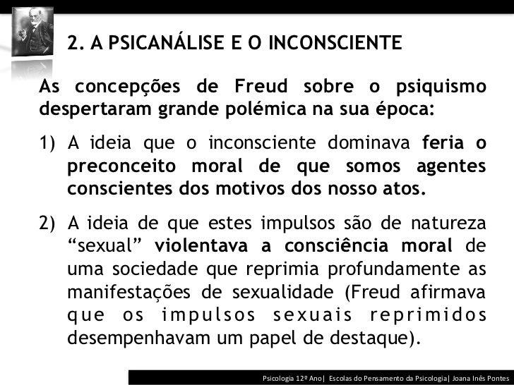 2. A PSICANÁLISE E O INCONSCIENTEAs concepções de Freud sobre o psiquismodespertaram grande polémica na sua époc...