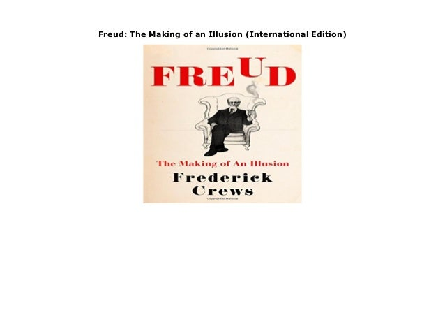 The Making of an Illusion Freud