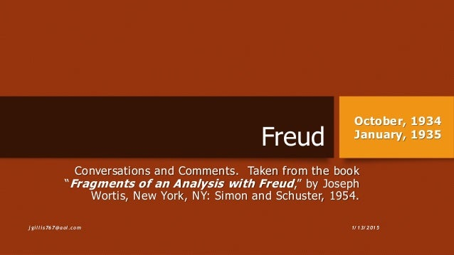 """Freud Conversations and Comments. Taken from the book """"Fragments of an Analysis with Freud,"""" by Joseph Wortis, New York, N..."""
