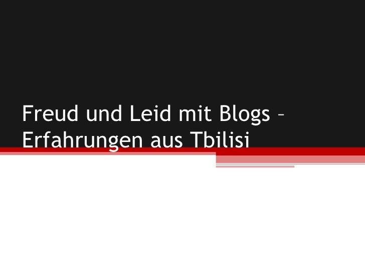 Freud und Leid mit Blogs – Erfahrungen aus Tbilisi