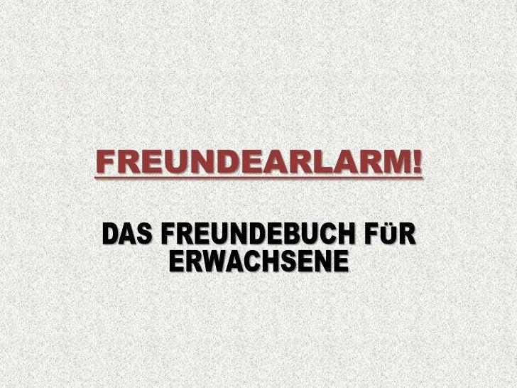 Freundearlarm!<br />Das Freundebuch für Erwachsene<br />
