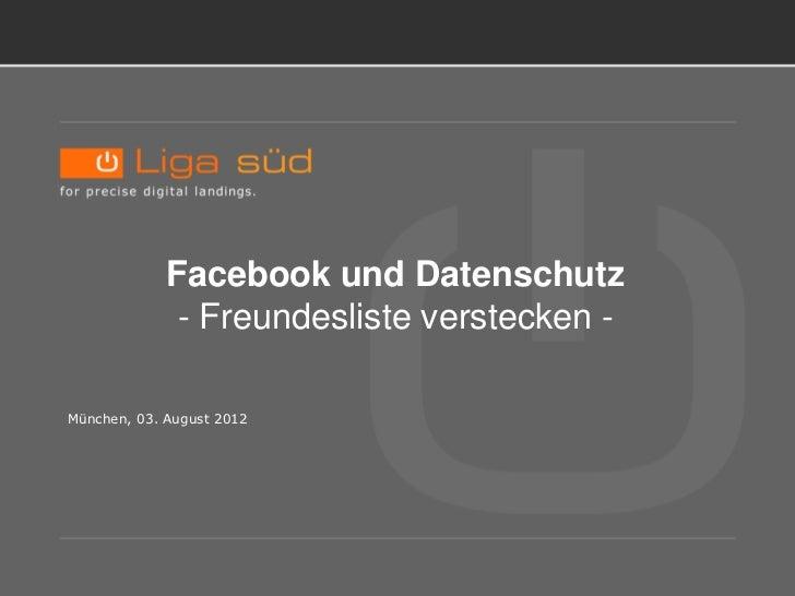 TITELBLATT.              Facebook und Datenschutz               - Freundesliste verstecken - München, 03. August 2012