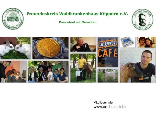 Mitglieder Info www.emil-sioli.info Freundeskreis Waldkrankenhaus Köppern e.V. Kompetent mit Menschen