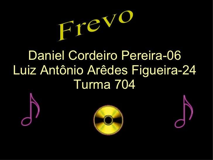 Frevo Daniel Cordeiro Pereira-06 Luiz Antônio Arêdes Figueira-24 Turma 704