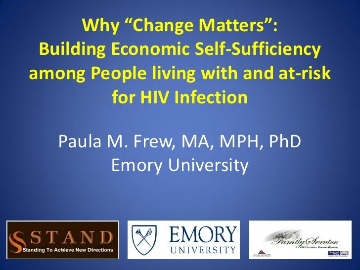 "Why ""Change Matters"": Building Economic Self-Sufficiencyamong People living with and at-risk          for HIV Infection   ..."