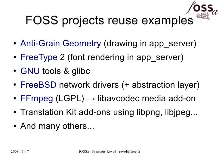 FOSS projects reuse examples  ●   Anti-Grain Geometry (drawing in app_server)  ●   FreeType 2 (font rendering in app_serve...