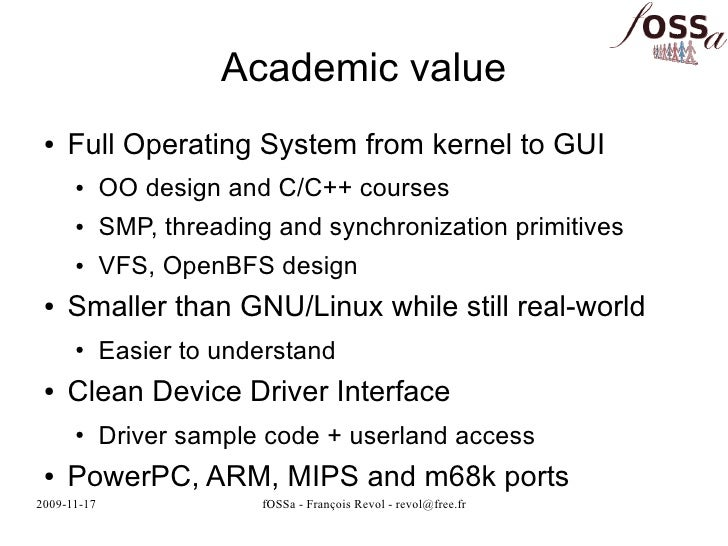 Academic value  ●   Full Operating System from kernel to GUI       ●      OO design and C/C++ courses       ●      SMP, th...