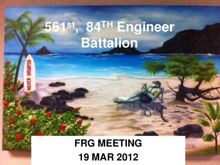 "561st, 84TH Engineer      Battalion     FRG MEETING   56119 MAR 2012       EN Company – ""Warriors""      st                ..."