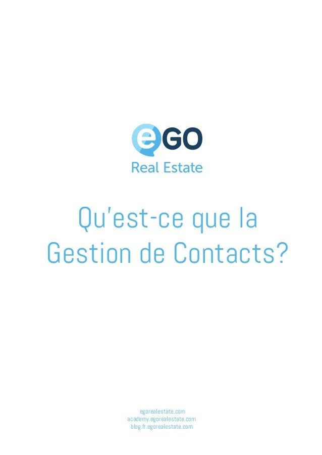 egorealestate.com academy.egorealestate.com blog.fr.egorealestate.com Qu'est-ce que la Gestion de Contacts?