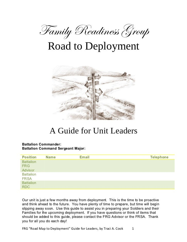 Family Readiness Group                Road to Deployment                 A Guide for Unit LeadersBattalion Commander:Batta...