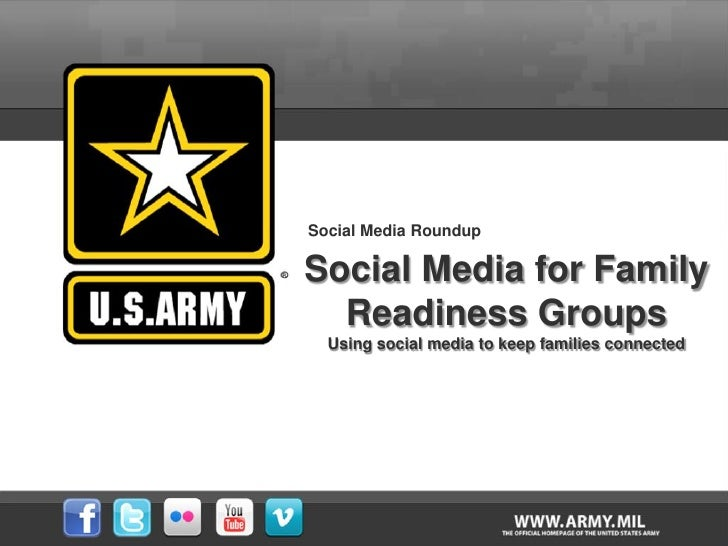 Social Media RoundupSocial Media for Family  Readiness Groups  Using social media to keep families connected