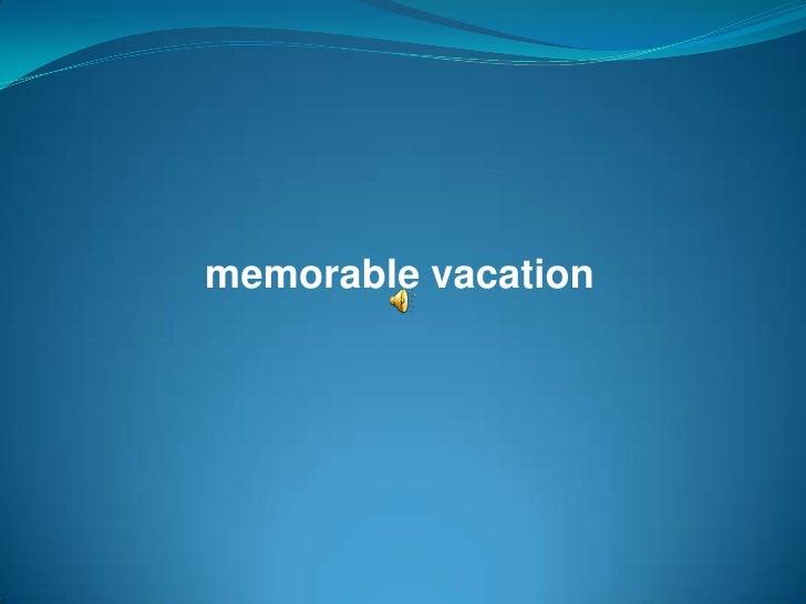 memorablevacation<br />