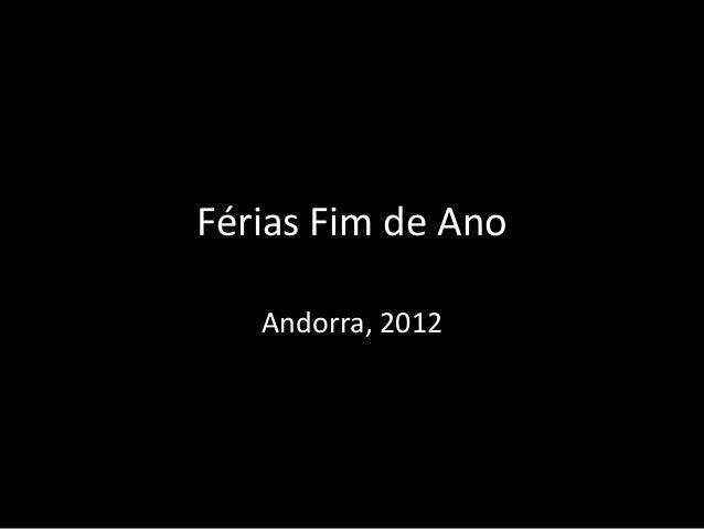 Férias Fim de Ano   Andorra, 2012