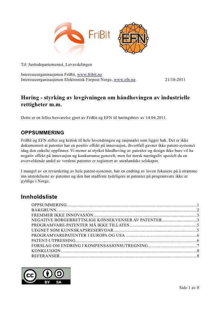 Til: Justisdepartementet, LovavdelingenInteresseorganisasjonen FriBit, www.fribit.noInteresseorganisasjonen Elektronisk Fo...