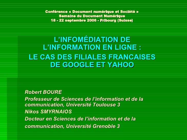 Conférence «Document numérique et Société» Semaine du Document Numérique 18 - 22 septembre 2006 - Fribourg (Suisse) L'IN...