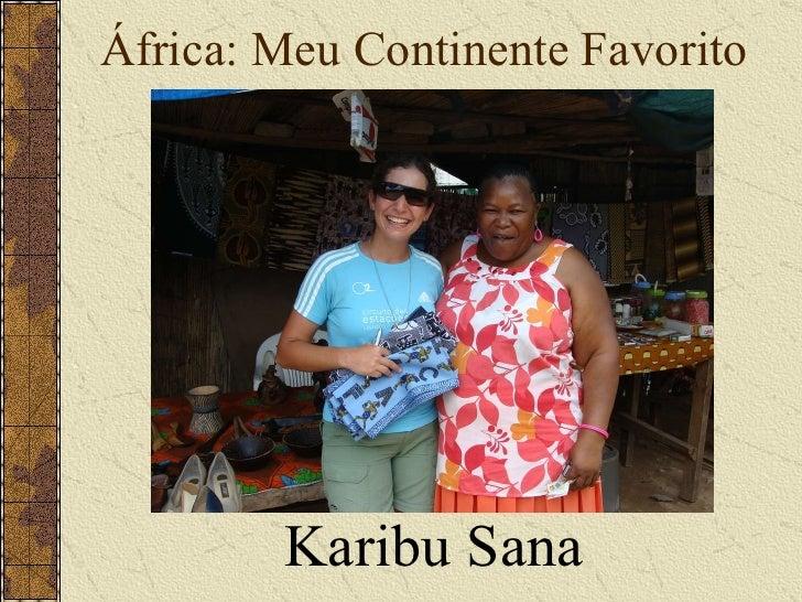 África: Meu Continente Favorito Karibu Sana