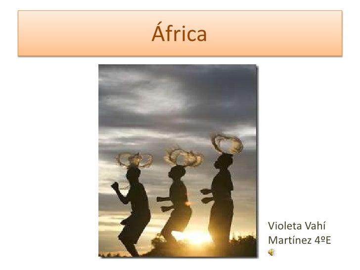 África<br />Violeta Vahí Martínez 4ºE<br />