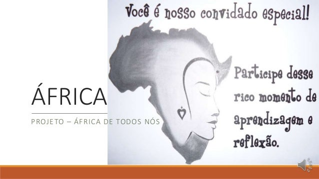 ÁFRICA PROJETO – ÁFRICA DE TODOS NÓS