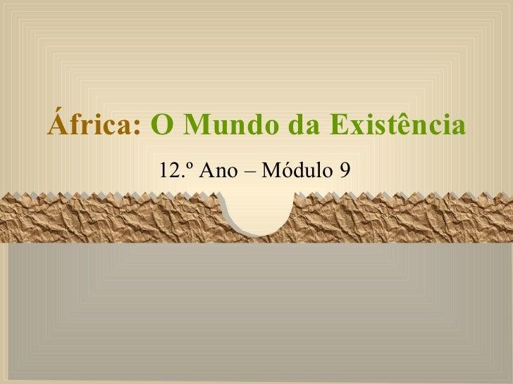 África:  O Mundo da Existência 12.º Ano – Módulo 9