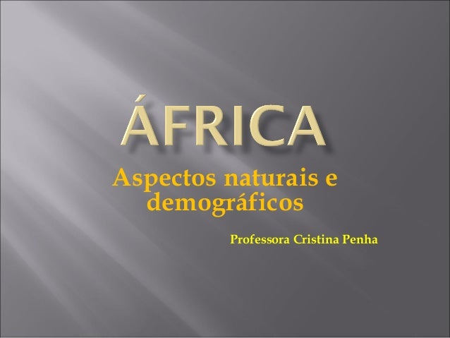 Aspectos naturais edemográficosProfessora Cristina Penha