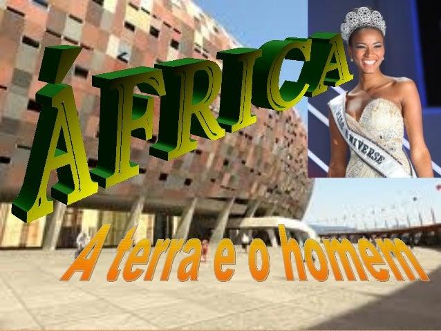 - GEOGRAFIA FÍSICA: Oceanos e Hemisférios Relevo da África Hidrografia da África Vegetação da África - GEOGRAFIA HUMANA: R...