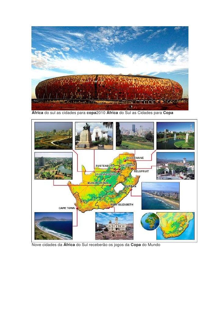 África do sul as cidades para copa2010 África do Sul as Cidades para CopaNove cidades da África do Sul receberão os jogos ...