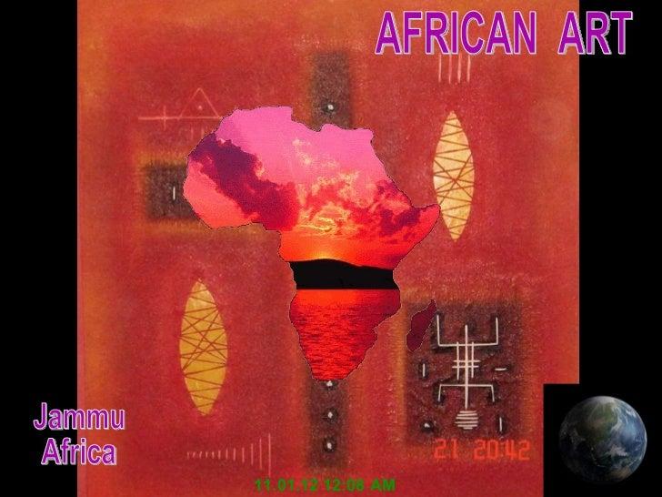 AFRICAN  ART 10.01.12   11:57 PM Jammu Africa