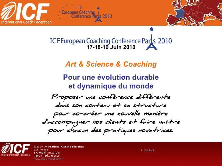 17-18-19 Juin 2010 Art & Science & Coaching Pour une évolution durable et dynamique du monde