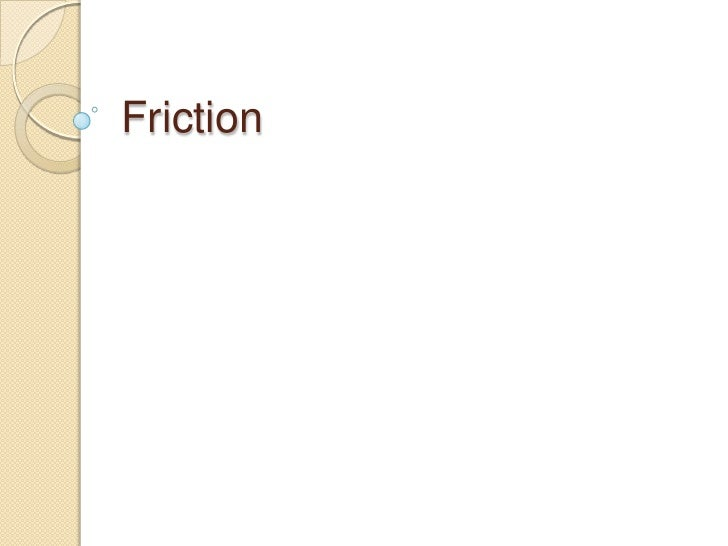 Friction<br />