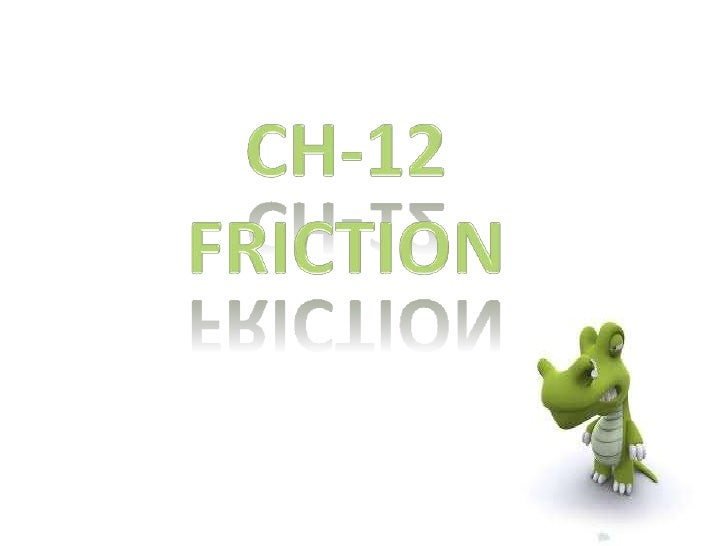 CH-12 FRICTION