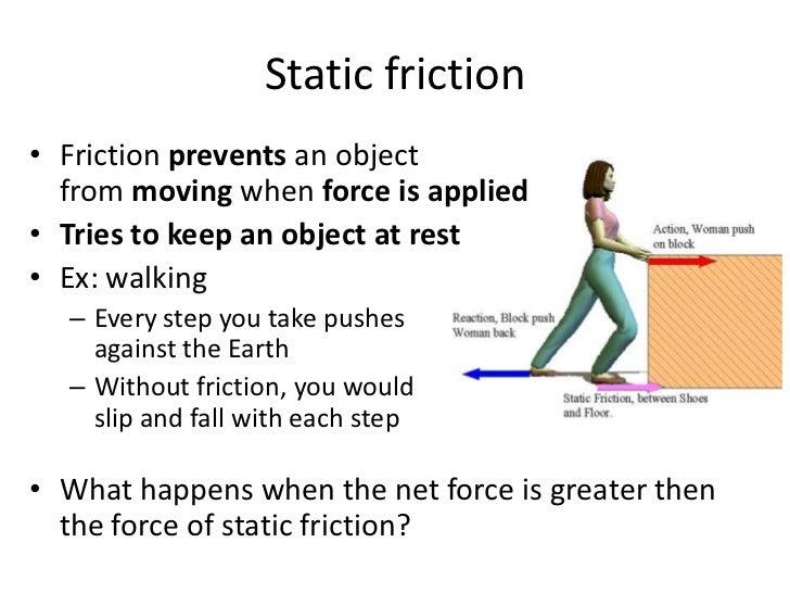 https://image.slidesharecdn.com/friction-110519073945-phpapp01/95/friction-3-728.jpg?cb=1305791030 Static