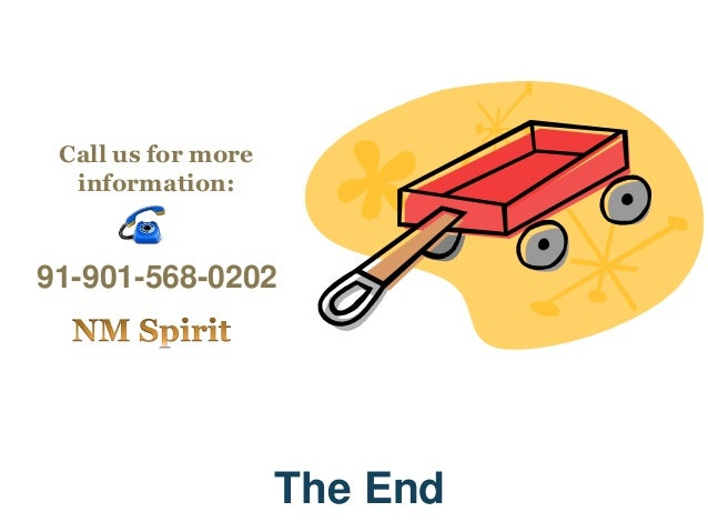 The End Call us for more information: 91-901-568-0202