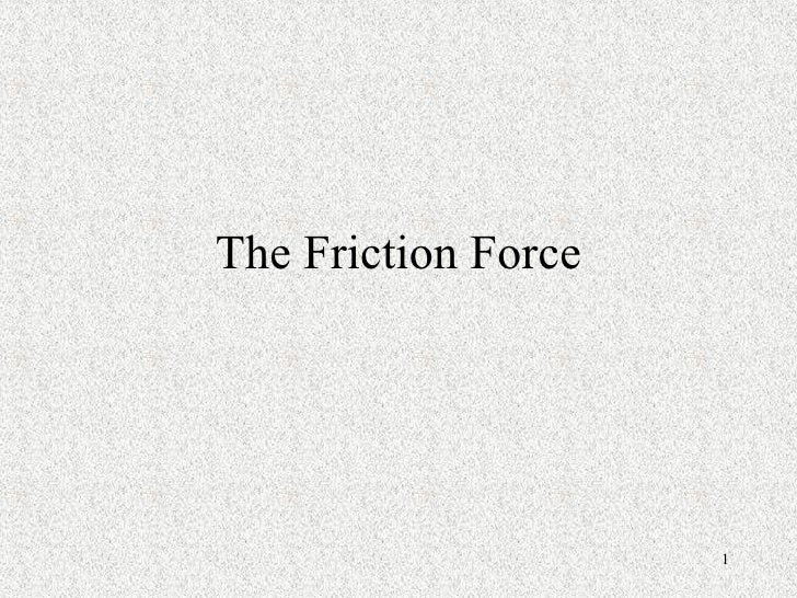 The Friction Force