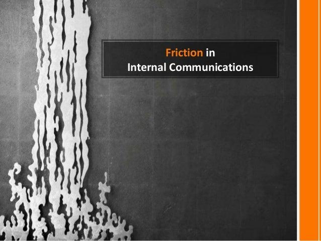 Friction inInternal Communications