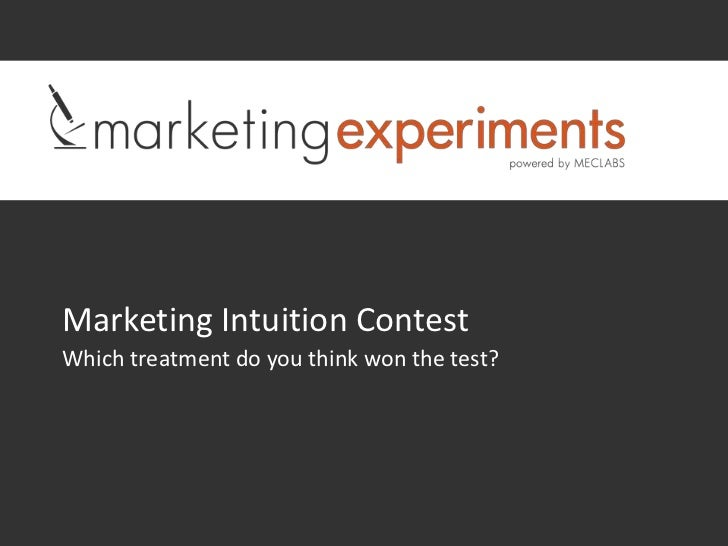 Marketing Intuition ContestWhich treatment do you think won the test?