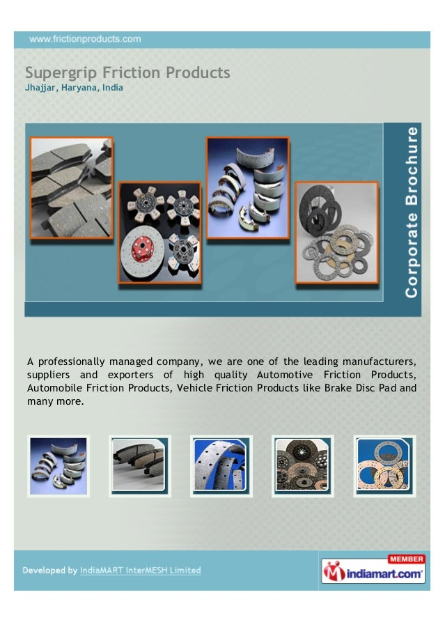 Supergrip Friction ProductsJhajjar, Haryana, IndiaA professionally managed company, we are one of the leading manufacturer...