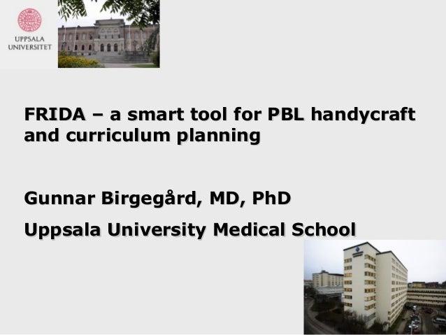 FRIDA – a smart tool for PBL handycraftFRIDA – a smart tool for PBL handycraft and curriculum planningand curriculum plann...