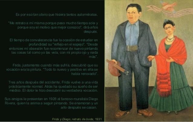 Frida y Diego, retrato de boda,Frida y Diego, retrato de boda, 19311931 Es por eso tan obvio que hiciera tantos autorretra...