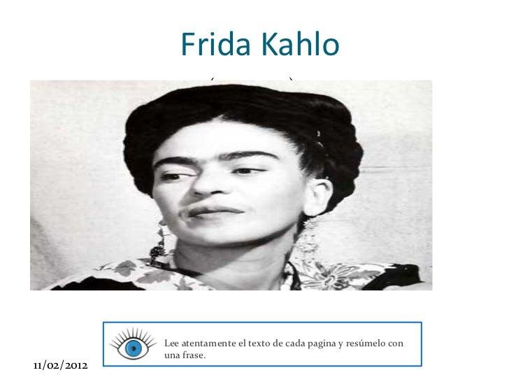 Frida Kahlo                           (1907- 1954)Click to edit Master subtitle style                  Consigna :         ...