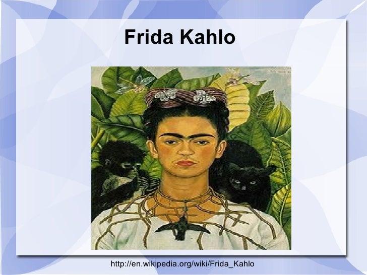 Frida Kahlo http://en.wikipedia.org/wiki/Frida_Kahlo