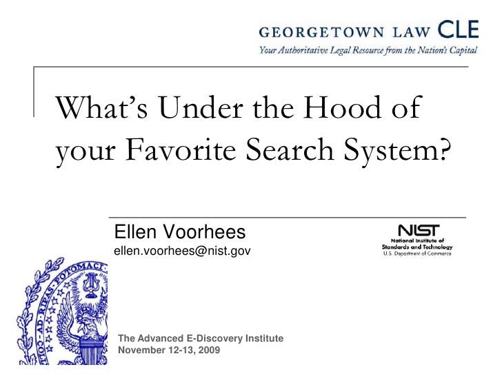 The Advanced E-Discovery Institute<br />November 12-13, 2009<br />What's Under the Hood of your Favorite Search System?<br...
