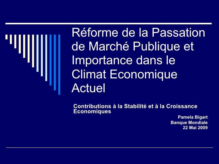 Réforme de la Passation de Marché Publique et Importance dans le Climat Economique Actuel Contributions à la Stabilité et ...