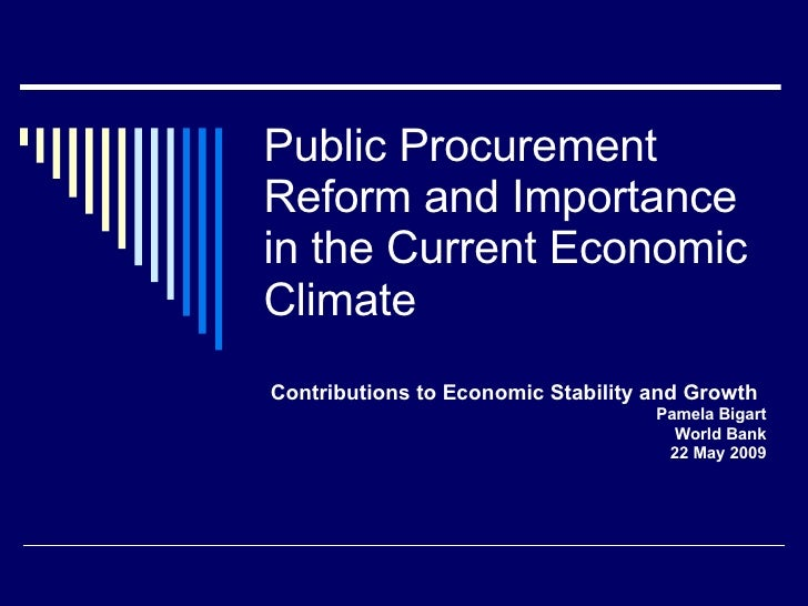 Public Procurement Reform and Importance in the Current Economic Climate Contributions to Economic Stability and Growth Pa...