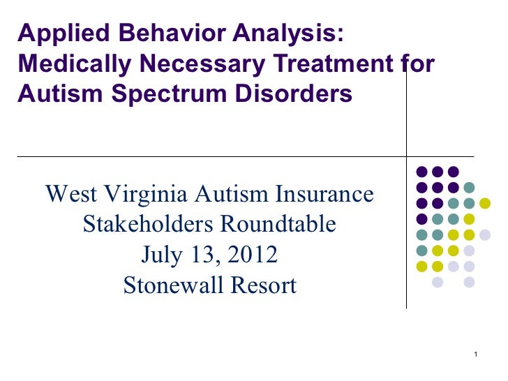 Applied Behavior Analysis:Medically Necessary Treatment forAutism Spectrum Disorders  West Virginia Autism Insurance    St...