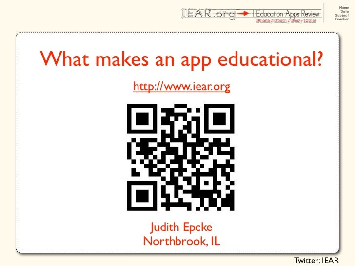 What makes an app educational?         http://www.iear.org           Judith Epcke          Northbrook, IL                 ...
