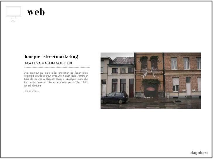 webbanque + street marketingAXA ET SA MAISON QUI PLEUREAxa promeut ses prêts à la rénovation de façon plutôtoriginale pour...
